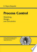 Process Control: Modeling, Design, and Simulation
